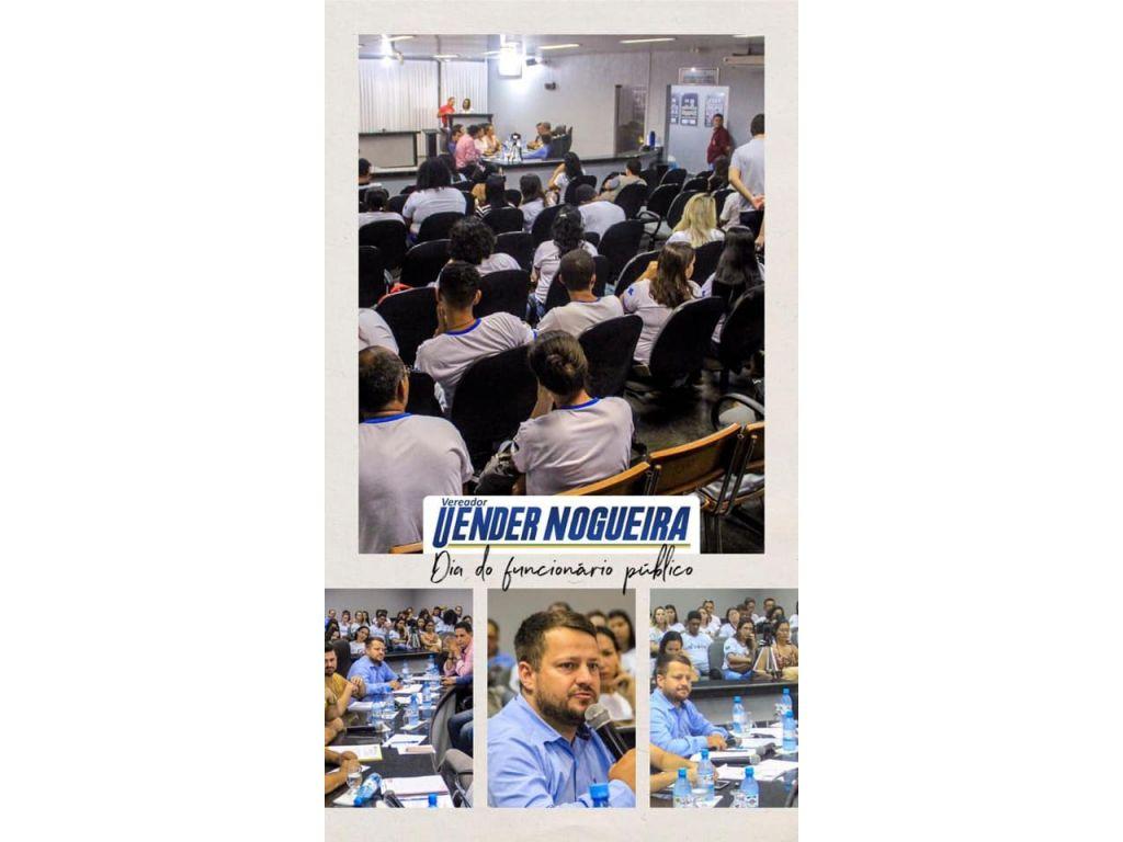 DIA DO FUNCIONÁRIO PÚBLICO:  o vereador Uender Nogueira dedicou sua homenagem aos servidores públicos neste dia do servidor publico