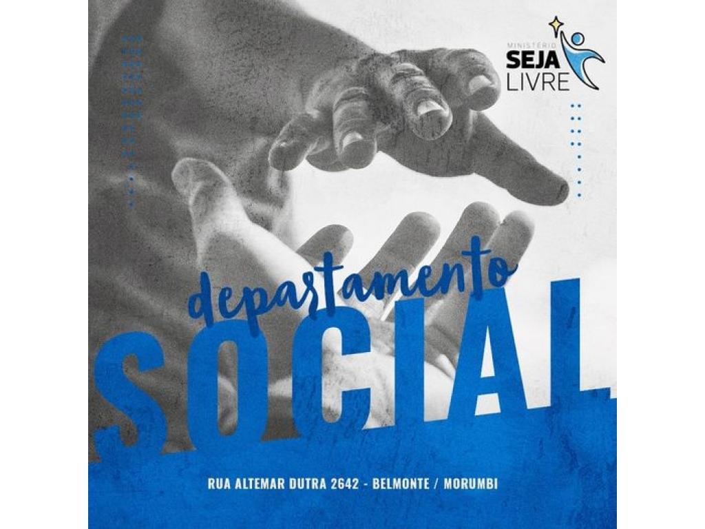Departamento Social Ministério Seja Livre: Vamos abraçar esse projeto